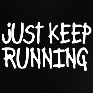 just keep running T-shirts - Baby-T-shirt