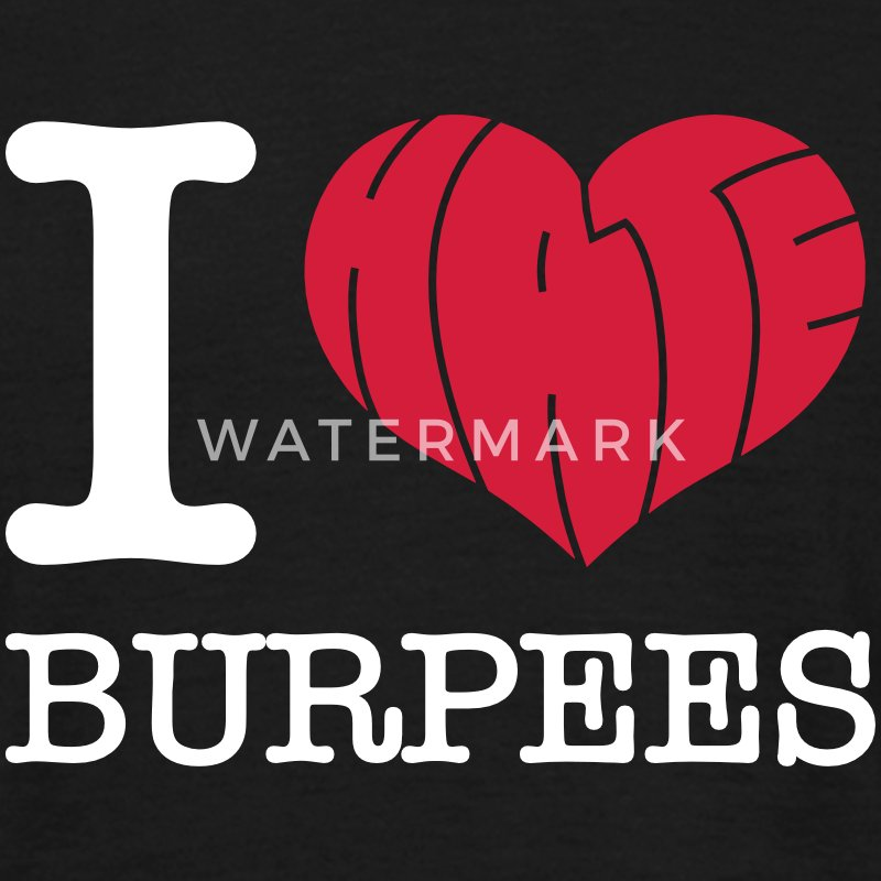 I Heart (Hate) Burpees Tee shirts - T-shirt Homme
