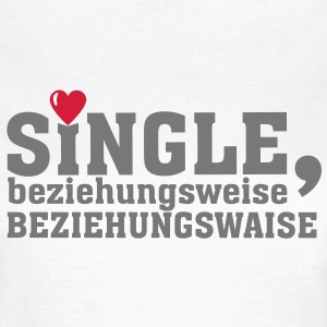 SINGLE Beziehungswaise - Frauen T-Shirt Standard - Frauen T-Shirt