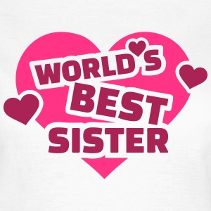 World's best sister T-Shirts - Frauen T-Shirt