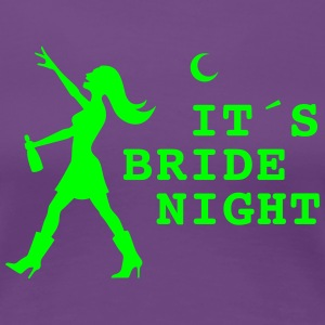 It´s Bride Night II - Frauen Premium T-Shirt