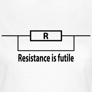 resistance is futile Tee shirts - T-shirt Femme