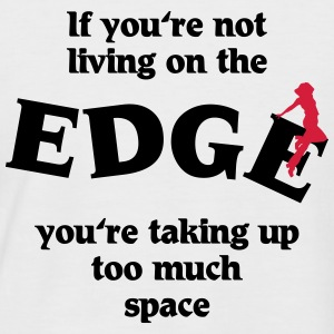 If you're not living on the edge... T-Shirts - Men's Baseball T-Shirt