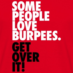 Some People Love Burpees - Get Over It T-shirts - T-shirt herr