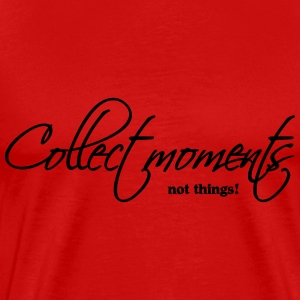 Collect moments, not things T-Shirts - Männer Premium T-Shirt
