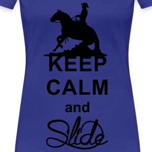 Keep Calm and Slide Westernreiter Sliding Stop T-Shirts - Frauen Premium T-Shirt