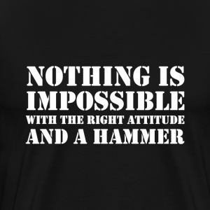Nothing Is Impossible T-Shirts - Men's Premium T-Shirt