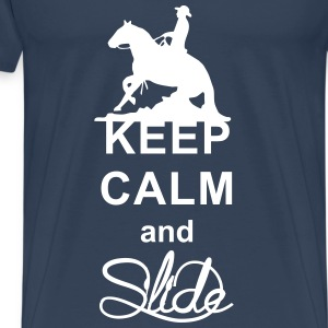 Keep Calm and Slide Westernreiter Sliding Stop T-Shirts - Männer Premium T-Shirt