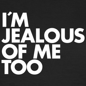 I´m Jealous Of Me Too T-shirts - Vrouwen T-shirt