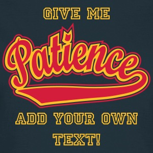 Patience - T-shirt personalised with your name T-Shirts - Women's T-Shirt