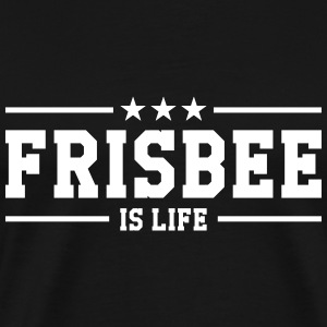 Frisbee is life T-Shirts - Men's Premium T-Shirt