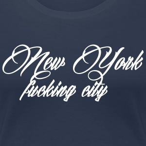 New York Fucking City Tee shirts - T-shirt Premium Femme