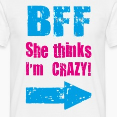 she thinks i am crazy T-Shirts