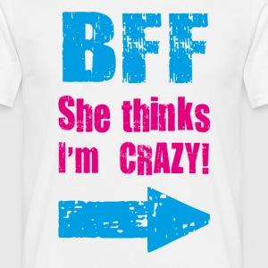 she thinks i am crazy T-Shirts - Men's T-Shirt