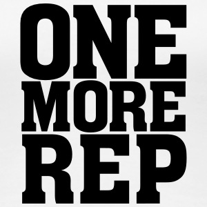 One More Rep(etition) T-Shirts - Women's Premium T-Shirt