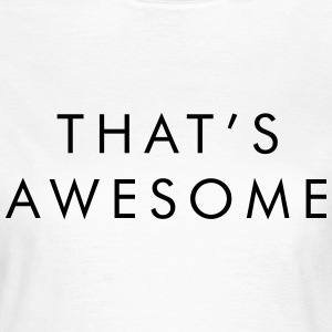That's awesome T-shirts - Dame-T-shirt