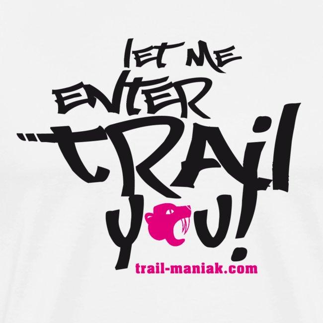 let me enterTRAIL you! T-Shirt