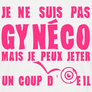 suis pas gyneco jeter coup oeil expressi Tee shirts - T-shirt Homme