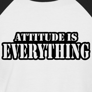 Attitude is everything T-Shirts - Men's Baseball T-Shirt