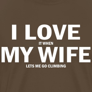 i love it when my wife lets me go climbing T-Shirts - Men's Premium T-Shirt