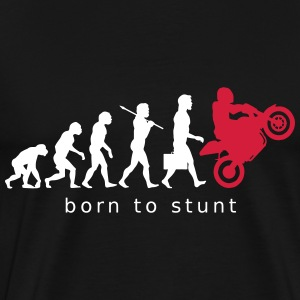 Born to stunt - T-shirt Premium Homme