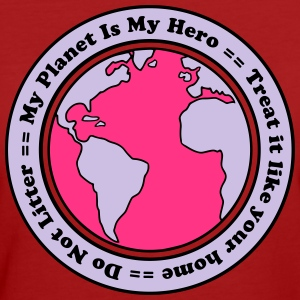 My Planet is my Hero Tee shirts - T-shirt Bio Femme