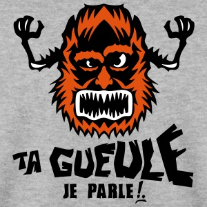 ta gueule je parle monstre feroce Sweat-shirts - Sweat-shirt Homme