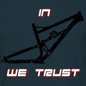 In fully we trust! T-Shirts - Men's T-Shirt