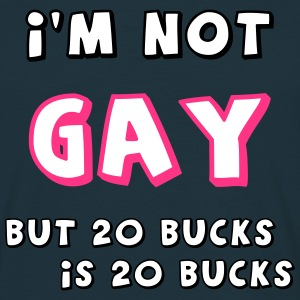 I'm not gay, but 20 bucks is 20 bucks - classic - Men's T-Shirt