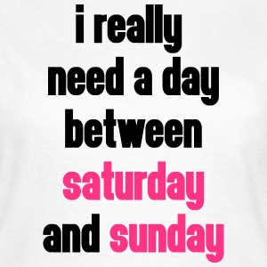 I Really Need A Day T-Shirts - Women's T-Shirt