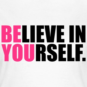 Be You T-Shirts - Frauen T-Shirt