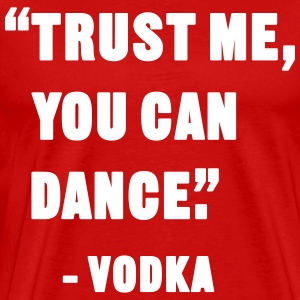 You Can Dance Tee shirts - T-shirt Premium Homme