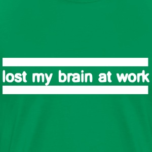 lost my brain at work - Männer Premium T-Shirt