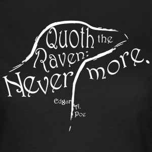 Quoth the Raven T-Shirts - Frauen T-Shirt