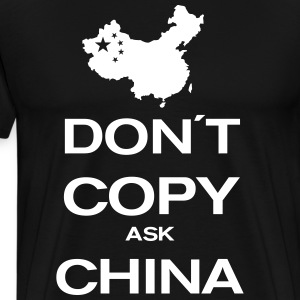 don´t copy ask china T-Shirts - Men's Premium T-Shirt