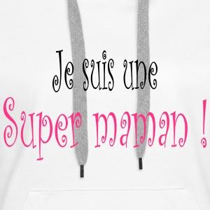Super Maman Sweat-shirts - Sweat-shirt à capuche Premium pour femmes