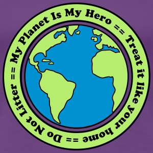 My Planet is my Hero T-shirts - Dame premium T-shirt