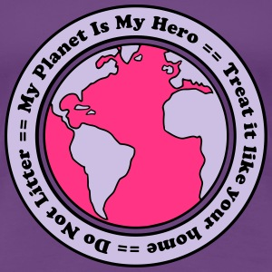 My Planet is my Hero T-shirts - Vrouwen Premium T-shirt
