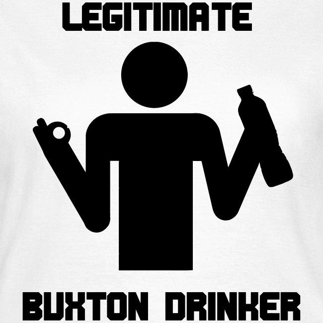 Legitimate Buxton Drinker Women's T-Shirt