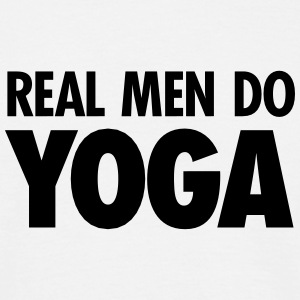 Real Men Do Yoga T-Shirts - Männer T-Shirt