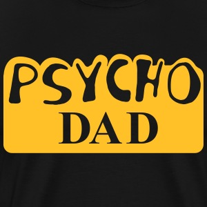 Psycho Dad Al Bundy T-Shirts - Men's Premium T-Shirt