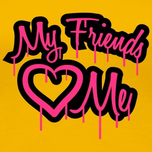 My Friends Love Me Graffiti T-Shirts - Women's Premium T-Shirt