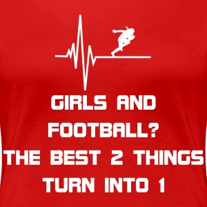 Girls and Football T-Shirts - Frauen Premium T-Shirt