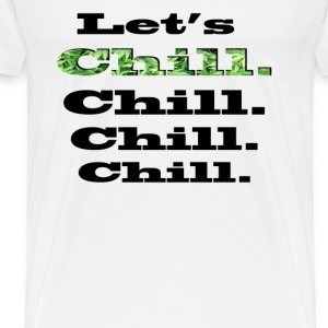 Let's Chill Tee shirts - T-shirt Premium Homme