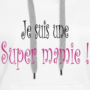 Super mamie Sweat-shirts - Sweat-shirt à capuche Premium pour femmes