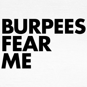 Burpees Fear Me T-shirts - Vrouwen T-shirt