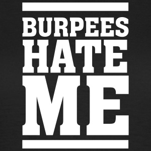 Burpees Hate Me T-Shirts - Women's T-Shirt