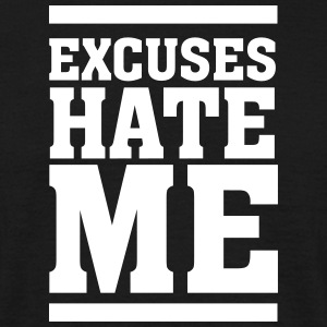 Excuses Hate Me T-skjorter - T-skjorte for menn