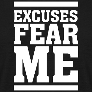 Excuses Fear Me T-shirts - Mannen T-shirt