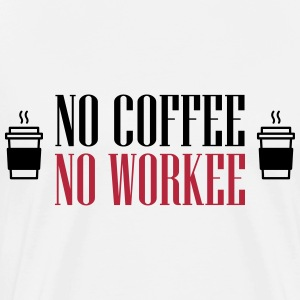 No coffee - no workee Koszulki - Koszulka męska Premium